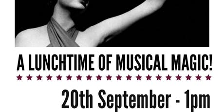 Songs Of Stage And Screen - A Lunchtime Of Musicals Magic tickets