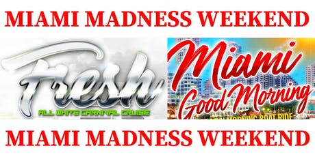 MIAMI MADNESS WEEKEND tickets