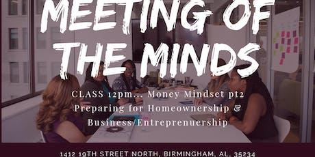 Meeting Of The Minds... Money Mindset pt2 tickets