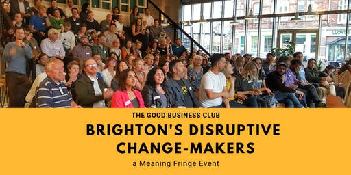 'Business for Good' - Brighton's Disruptive Change-makers