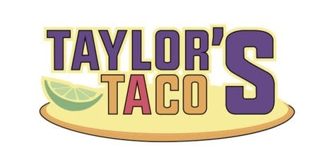 Taylor's Tacos 3 Year Anniversary Party!!! tickets