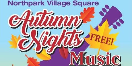 Autumn Nights Music Series at the Northpark Village Square tickets