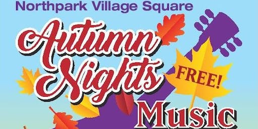 Autumn Nights Music Series at the Northpark Village Square