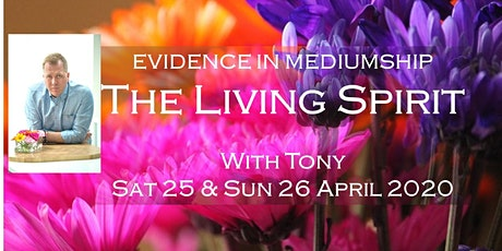 EVIDENCE IN MEDIUMSHIP - THE LIVING SPIRIT - 2 Day Seminar with Tony Stockwell  tickets
