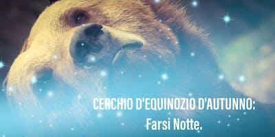 CERCHIO D'EQUINOZIO D'AUTUNNO: Farsi notte.