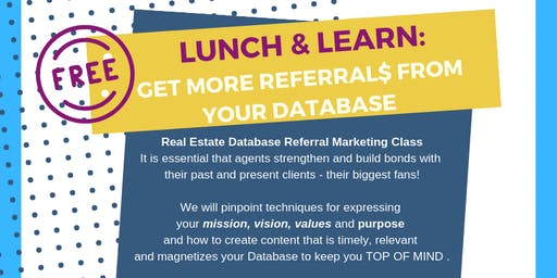 Free: Real Estate Agent Lunch & Learn: How to Get to More Referrals NOW