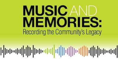 Music and Memories: Recording the Community's Legacy