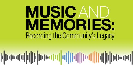 Music and Memories: Recording the Community's Legacy tickets