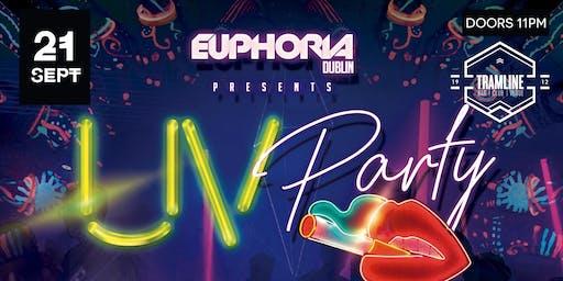 Euphoria Dublin UV Party with DJ's Roberto Ferrari, Dellucht & Dave Mladi
