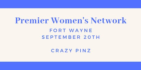 Premier Women's Network - Fort Wayne tickets