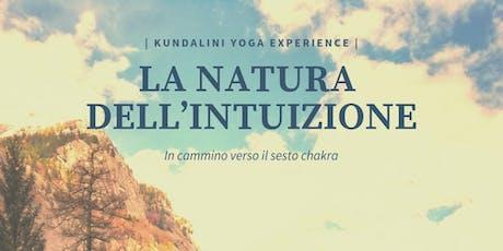 Kundalini Yoga Experience *La Natura dell'Intuizione* biglietti