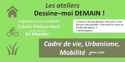Atelier Dessine-moi Demain !  : Cadre vie, Urbanisme, Mobilité