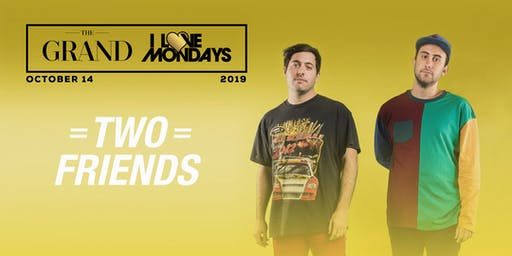 I Love Mondays feat. Two Friends 10.14.19
