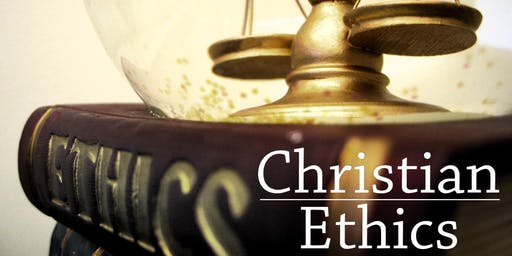 Christian Ethics - Seminary Course