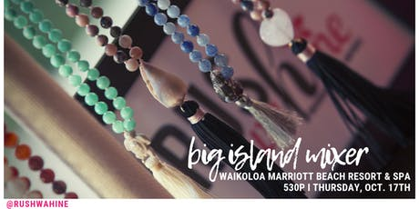RUSHwahine  Womens Business Mixer - Waikoloa, Big Island tickets
