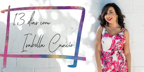 13 dias com Isabella Cancio! ingressos