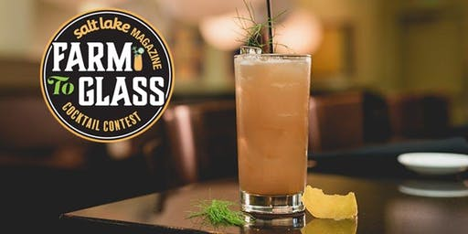 Salt Lake Magazine's Farm to Glass Cocktail Contest Shakedown