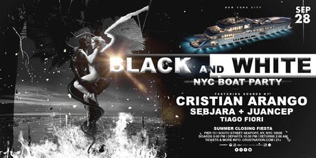 The Black & White Summer Closing Boat Party w/ Cristian Arango - Yacht Cruise NYC tickets