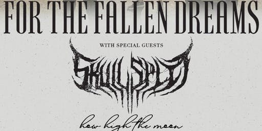For The Fallen Dreams, Skullsplit, How High The Moon