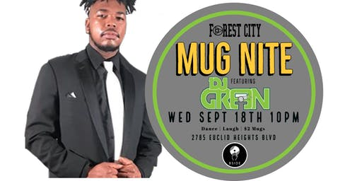 "Forest City ""Mug Nite"" @ BSIDE featuring DJ Green"