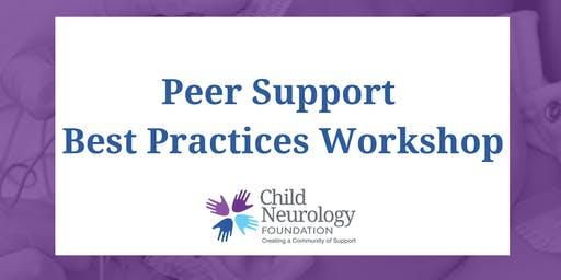 Child Neurology Foundation Peer Support Specialist Workshop