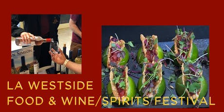 LA Westside Food, Wine/Spirits Festival Benefiting the Westside Food Bank.  tickets