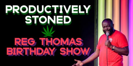 Productively Stoned Comedy Show tickets