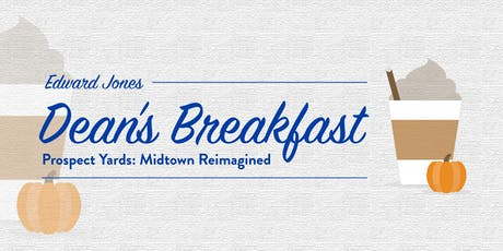 Edward Jones Dean's Breakfast - Prospect Yards: Midtown Reimagined tickets