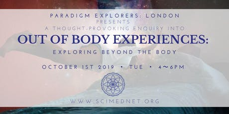 OUT OF BODY EXPERIENCES: Exploring Beyond the Body tickets