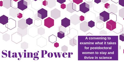 STAYING POWER: A convening on postdoctoral women  in STEM