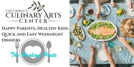 Happy Parents, Healthy Kids: Quick and Easy Weeknight Dinners