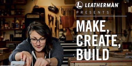 Leatherman Presents:Make, Create, Build tickets