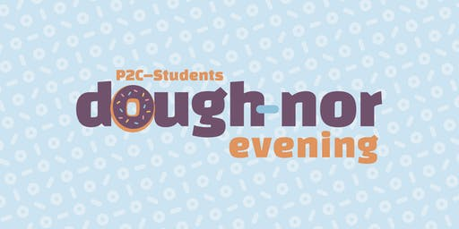 P2C - Students Dough-nor Evening