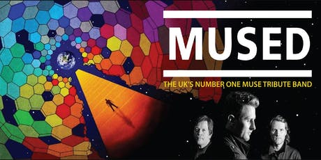 MUSED - The UK's number one MUSE tribute band tickets