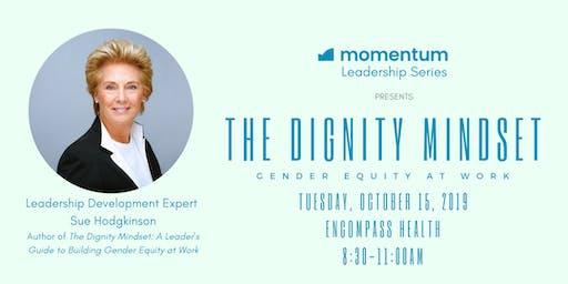 Momentum Leadership Series:  A Dignity Mindset