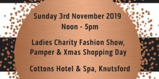 LADIES CHARITY FASHION SHOW, PAMPER & XMAS SHOPPING DAY