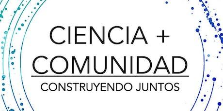 Ciencia y Comunidad: Construyendo Juntos tickets