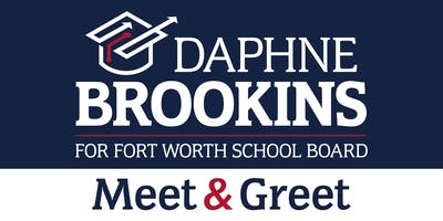 Daphne Brookins For Fort Worth School Board Event Meet & Greet