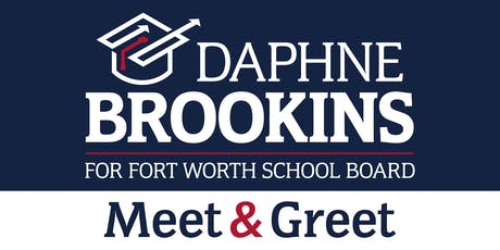 Daphne Brookins For Fort Worth School Board Event Meet & Greet tickets