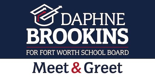 Daphne Brookins For Fort Worth School Board Event Meet & Greet