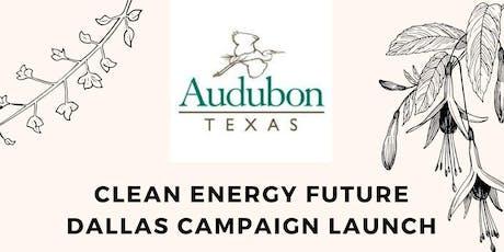 Audubon TX: Clean Energy Future Dallas Campaign Launch tickets