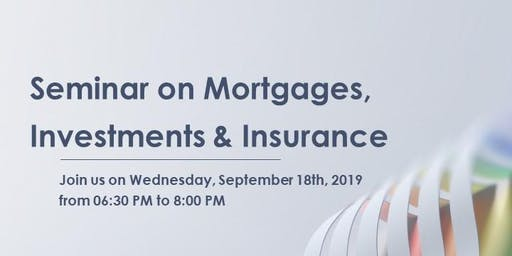 Seminar on Mortgages, Investments & Insurance
