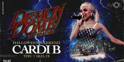 10.31 Cardi B Demon Dome Halloween Weekend Party @ KAOS Nightclub Las Vegas