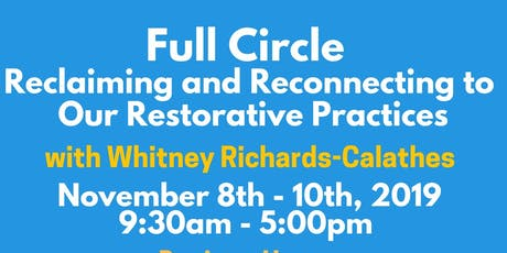 Full Circle: Reclaiming and Reconnecting to Our Restorative Practices tickets