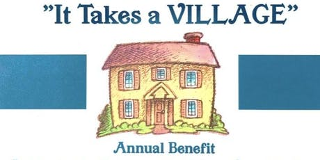 """IT TAKES A VILLAGE"" 2019 Annual Benefit tickets"