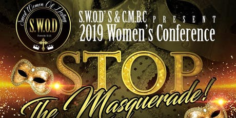S.W.O.D & C.M.B.C Present: STOP THE MASQUERADE Women's Conference tickets