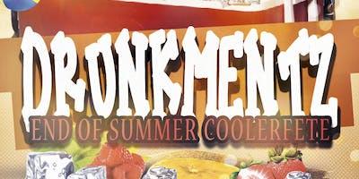 DRUNKMENTZ END OF SUMMER COOLERFETE