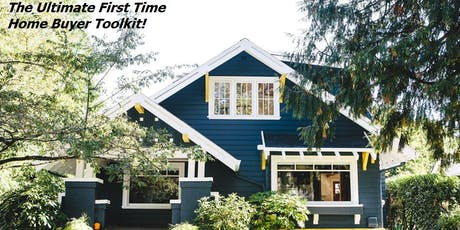 The Ultimate First Time Home Buyer Toolkit! tickets