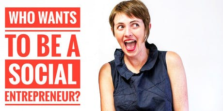 Who wants to be a social entrepreneur? tickets