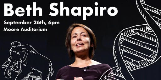 The Biological Society Presents: Dr. Beth Shapiro